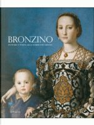 Bronzino by Antonio Natali, Carlo Falciani, Elisabeth Cropper, Francesca de Luca, Marco Collareta, Massimiliano Rossi, Massimo Firpo
