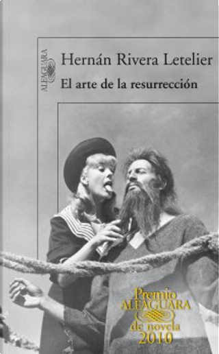 El arte de la resurrección by Hernan Rivera Letelier
