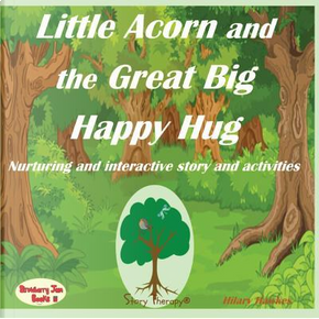 Little Acorn and The Great Big Happy Hug by Hilary Hawkes