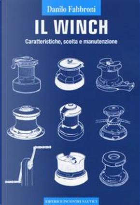 Il winch. Caratteristiche, scelta e manutenzione by Danilo Fabbroni