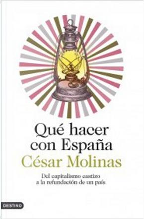 Qué hacer con España by César Molinas