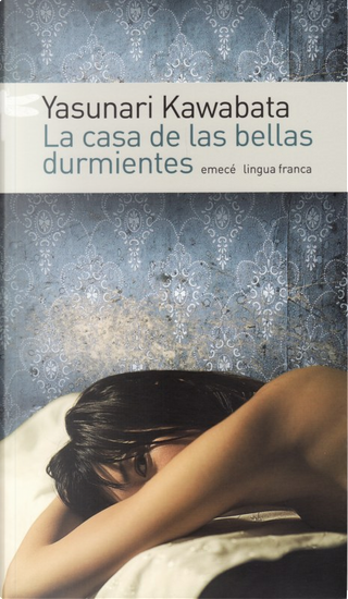 La Casa De Las Bellas Durmientes / House Of The Sleeping Beauties by Yasunari Kawabata