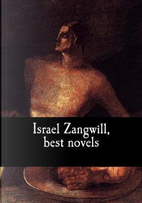 Israel Zangwill, Best Novels by Israel Zangwill