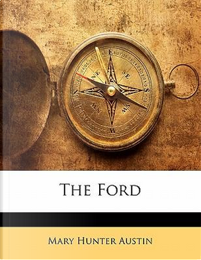 The Ford by Mary Austin