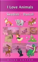I Love Animals Swedish - Danish by Gilad Soffer