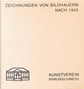 Zeichnungen von Bildhauern nach 1945 by Dieter Blume