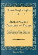 Skakespeare's Centurie of Prayse by Clement Mansfield Ingleby