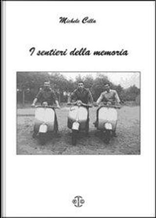 I sentieri della memoria by Michele Cilla