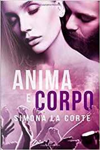 Anima e corpo by Simona La Corte
