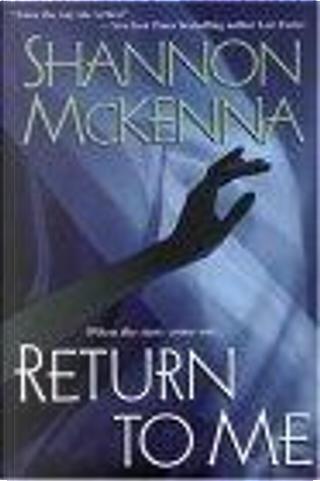 Return To Me by Shannon McKenna, McKenna, Shannon