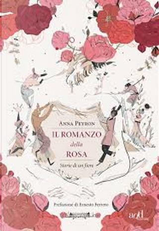 Il romanzo della rosa by Anna Peyron