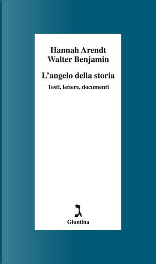 L'angelo della storia by Hannah Arendt, Walter Benjamin