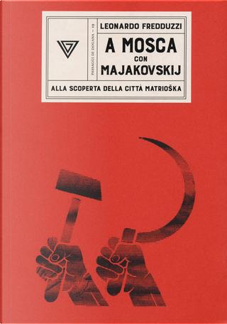 A Mosca con Majakovskij by Leonardo Fredduzzi