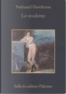 Lo studente by Nathaniel Hawthorne