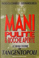 Mani pulite and bocche aperte by Paolo Cucchiarelli