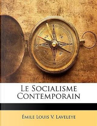 Le Socialisme Contemporain by Mile Louis V. Laveleye