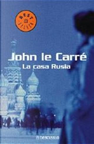 LA CASA RUSIA by John le Carré