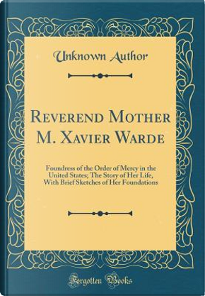 Reverend Mother M. Xavier Warde by Author Unknown