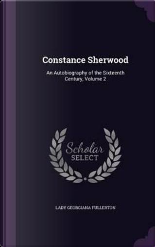 Constance Sherwood by Lady Georgiana Fullerton