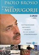 Viaggio a... Medjugorje. Testimonianze, messaggi e segreti di un luogo straordinario. DVD. Con libro by Paolo Brosio