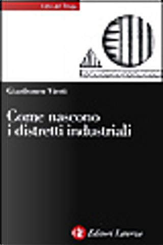 Come nascono i distretti industriali by Gianfranco Viesti