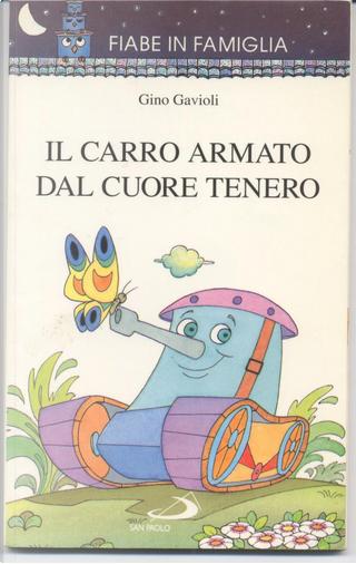 Il carro armato dal cuore tenero by  Gino Gavioli