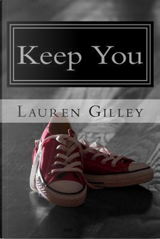 Keep You by Lauren Gilley