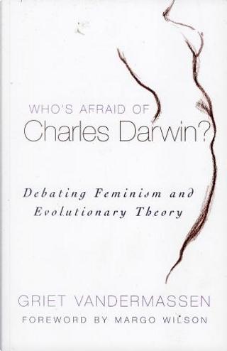 Who's Afraid of Charles Darwin? by Griet Vandermassen
