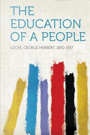 The Education of a People by George Herbert Locke