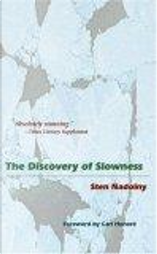 The Discovery of Slowness by Carl Honore, Sten Nadolny