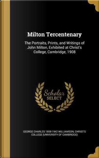 MILTON TERCENTENARY by George Charles 1858-1942 Williamson