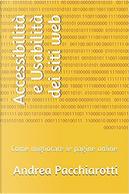 Accessibilità e usabilità dei siti web by Andrea Pacchiarotti