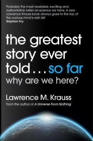 Greatest story ever told by Lawrence Krauss