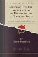 Speech of Hon. John Sherman, of Ohio, on Representation of Southern States by John Sherman