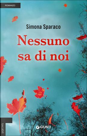 Nessuno sa di noi by Simona Sparaco