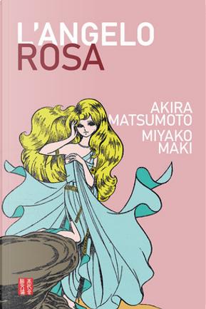 L'angelo rosa by Akira Matsumoto, Leiji Matsumoto, Maki Miyako