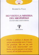 Ho visto la miseria del mio popolo. Un papa per l'unità umana by Raniero La Valle