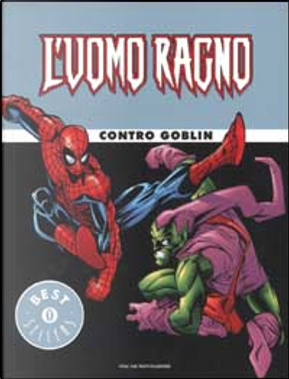 L'Uomo Ragno contro Goblin by John Byrne, Roger Stern, Howard Mackie, Gerry Conway, Paul Jenkins
