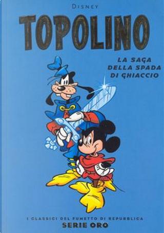 Topolino. La saga della spada di ghiaccio by Fabio Michelini, Massimo De Vita