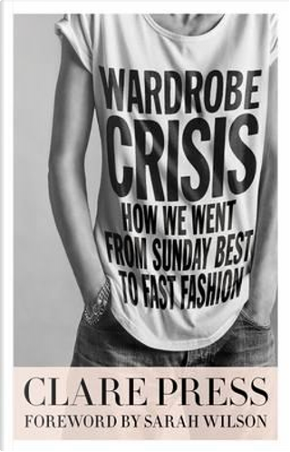 Wardrobe Crisis by Clare Press