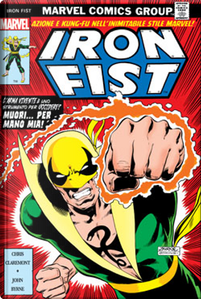 Iron Fist di Chris Claremont & John Byrne by Chris Claremont, Doug Moench, Gerry Conway, Len Wein, Roy Thomas, Tony Isabella
