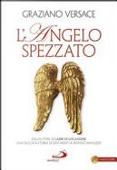 L'angelo spezzato by Graziano Versace