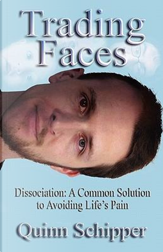 Trading Faces by Quinn Schipper