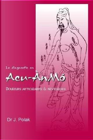 Le diagnostic en Acu-AnMo by Dr Jan Polak