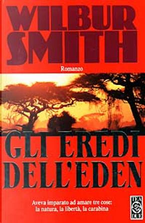 Gli eredi dell'eden by Wilbur Smith