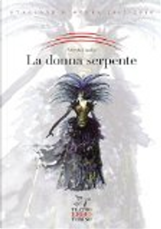 La donna serpente by Alfredo Casella, Cesare Vico Lodovici