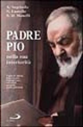 Padre Pio nella sua interiorità by Attilio Negrisolo, Nello Castello, Stefano M. Manelli
