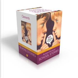 Andrew Clements' School Stories by Andrew Clements