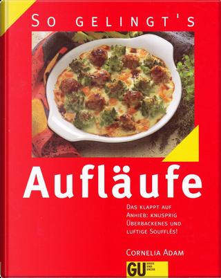 Aufläufe by Cornelia Adam
