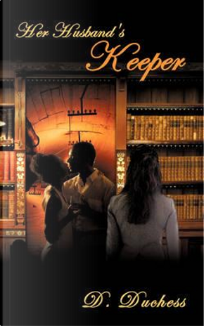 Her Husband's Keeper by D. Duchess